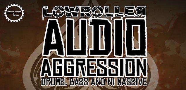 Lowroller - Audio Agression Drum and Bass Hard Dance Sample Library & Kits - Free Samples