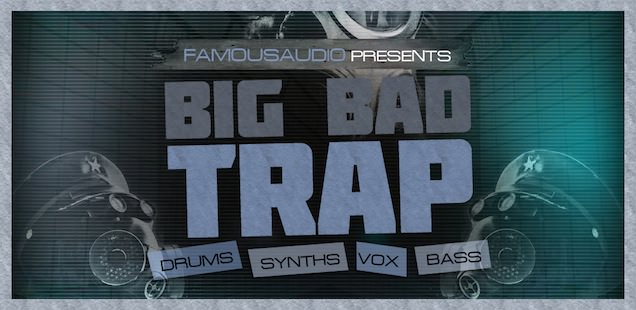 Big Bad Trap WAV Sample Library – Free Samples