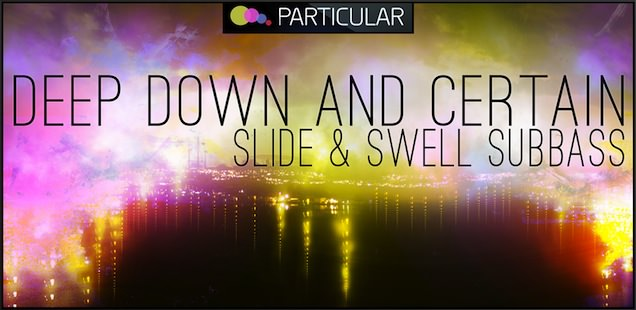 Deep Down And Certain – Slide & Swell Subbass WAV – Sample Library – Free Samples