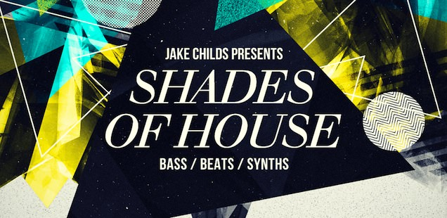 Jake Childs – Shades Of House Sample Library – Free Samples
