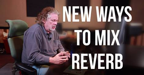 New Ways To Mix Reverb Dave Pensado [Video]