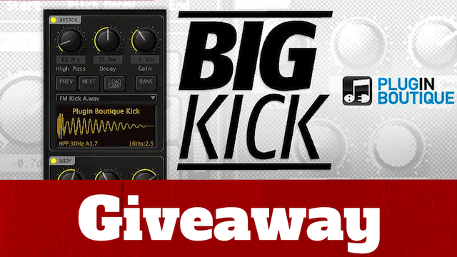 Free Big Kick Plugin – Plugin Boutiques Big Kick Giveaway