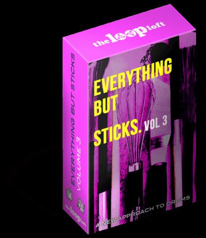 Everything But Sticks Vol 3 Sonic & Rhythmic Unconventional Drum Loops & Kits